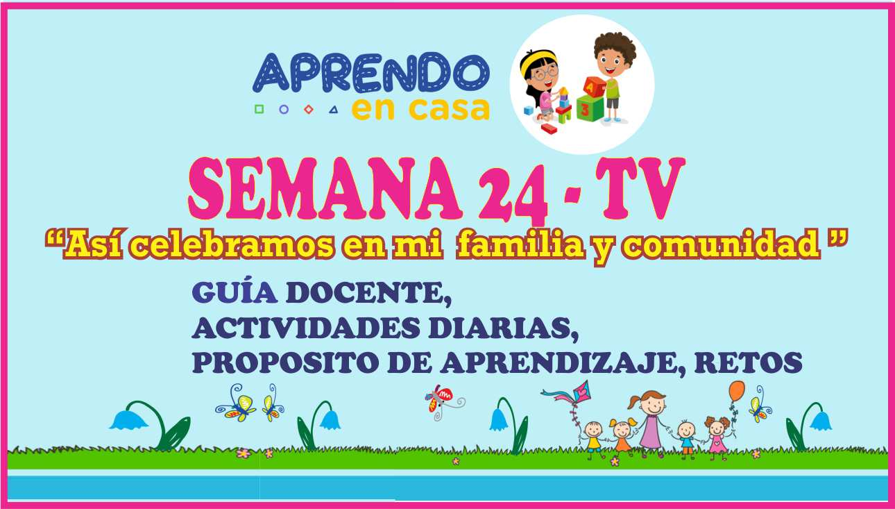 SEMANA 24 (TV): Así celebramos en mi familia y comunidad