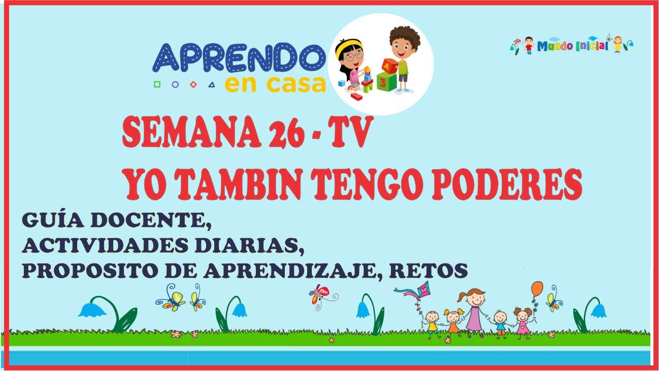 """SEMANA 26 TV – REFLEXIÓN """"YO TAMBIÉN TENGO PODERES"""""""